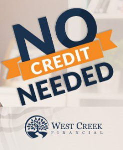 "West Creek Financial ""No Credit Needed"" Sign"